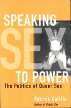 Speaking Sex to Power: The Politics of Queer Sex