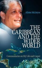 The Caribbean and The Wider World: Commentaries on My Life and Career