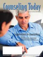 Counseling Today, Vol. 57, No. 5, November 2014, Supervision in Counseling