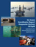 On Scene Coordinator Report, Deepwater Horizon Oil Spill: Submitted to the National Response Team, September 2011
