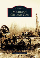 Images of America, Michigan Oil and Gas