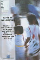 Paths of Exploitation: Studies on the Trafficking of Women and Children Between Cambodia, Thailand and Viet Nam