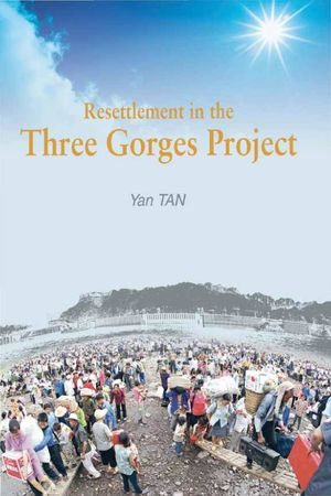 Resettlement in the Three Gorges Project: An Asian Perspective