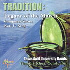 Tradition: Legacy of the March-Composer Series, Karl L. King