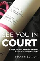 See You in Court: A Social Worker's Guide to Presenting Evidence in Care Proceedings