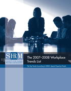 SHRM Special Expertise Panels Workplace 2007-2008 Trends List