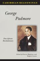 Caribbean Reasonings, George Padmore, Pan-African Revolutionary