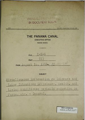 Folder: Panama Canal - Miscellaneous Information re: Laborers and Labor Situation; Efficiency, Health, and Living Conditions; Probable Reduction in Force, etc. - General, August 16, 1913 - December 31, 1934