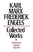 Karl Marx, Frederick Engels: Collected Works, vol. 42, Marx and Engels: 1864-1868