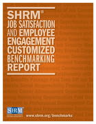 SHRM® Job Satisfaction and Employee Engagement Customized Benchmarking Report