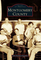 Images of America, Montgomery County