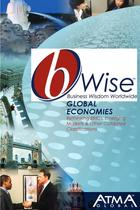 bWise: Business Wisdom Worldwide, Global Economies: Rethinking BRICs, Emerging Markets & Other Outdated Classifications