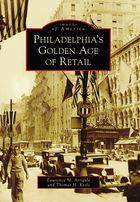Images of America, Philadelphia's Golden Age of Retail