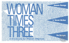 Postcard mailer for Woman Times Three, featuring Kenny Was A Shortstop by Jeannie Barroga.  Production by Woman Direct and Brava! For Woman In The Arts consisted of three one-act plays showcasing women directors from May 10 through June 2, 1991.