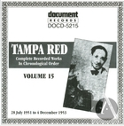 Tampa Red Vol. 15 (1951-1953)