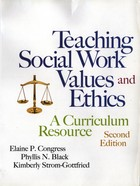 Teaching Social Work Values and Ethics: A Curriculum Resource (Second Edition)