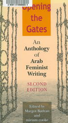 """Arab Women's Intellectual Heritage (1944)"" in Opening the Gates: An Anthology of Arab Feminist Writing, edited by Margot Badran and Miram Cooke (Bloomington, IN: Indiana University Press, 2004), 341-342."