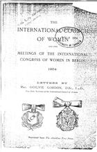 The International Council of Women and the Meetings of the International Congress of Women In Berlin, 1904
