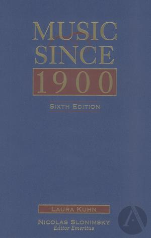 Music since 1900, 6th Edition