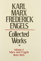 Karl Marx, Frederick Engels: Collected Works, vol. 4, Marx and Engels: 1844-1845