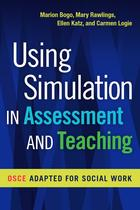 Using Simulation in Assessment and Teaching: OSCE Adapted for Social Work
