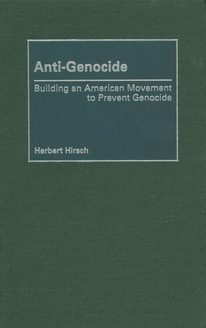 Anti-Genocide: Building a Moment to Prevent Genocide