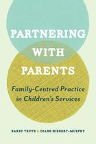 Partnering with Parents: Family-Centered Practice in Children's Services