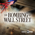 American Experience, Season 30, Episode 4, The Bombing of Wall Street