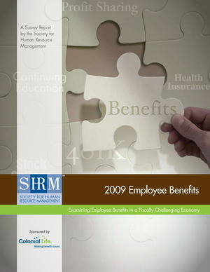 2009 Employee Benefits: Examining Employee Benefits in a Fiscally Challenging Economy