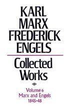 Karl Marx, Frederick Engels: Collected Works, vol. 6, Marx and Engels: 1845-1848