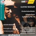 Gustav Mahler: Kindertotenlieder: Adagio from Symphony No. 10