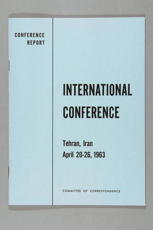 Conference Report: International Conference, Tehran, Iran, April 20-26, 1963: Committee of Correspondence