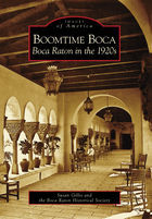 Images of America, Boomtime Boca: Boca Raton in the 1920s