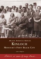 Black America, Kinloch: Missouri's First All Black Town