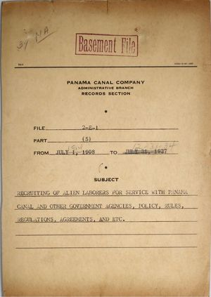 Folder: Panama Canal Company - Recruiting of Alien Laborers for Service with Panama Canal and Other Government Agencies, Policy, Rules, Regulations, Agreements, Etc. 1914 - December 31, 1934