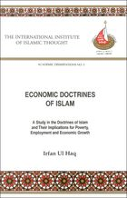 Economic Doctrines of Islam: A Study in The Doctrines of Islam and their Implications for Poverty, Employment and Economic Growth (First Edition)