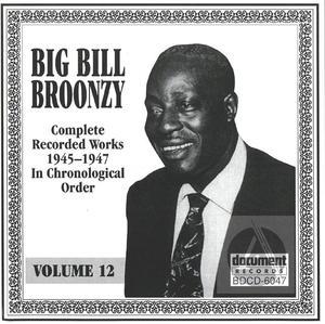 Big Bill Broonzy Vol. 12 (1945-1947)