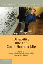 Cambridge Disability Law and Policy Series, Disability and the Good Human Life