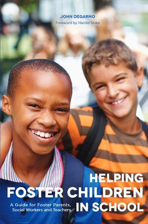 Helping Foster Children in School: A Guide for Foster Parents, Social Workers and Teachers