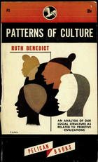 Patterns of Culture: An Analysis of Our Social Structure as Related to Primitive Civilizations
