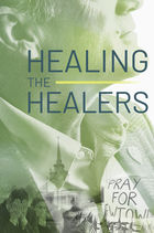 Healing the Healers, 6 of 6, Faith Leaders As First & Second Responders