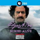 American Masters, Edgar Allan Poe: Buried Alive