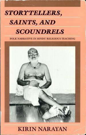 Storytellers, Saints, and Scoundrels: Folk Narrative in Hindu Religious Teaching