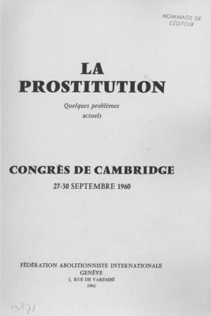 La Prostitution, Quelques Problèmes Actuels. Congrès de Cambridge, 27-30 Septembre 1960