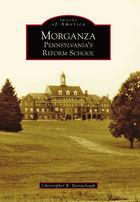 Images of America, Morganza: Pennsylvania's Reform School