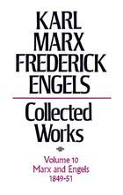 Karl Marx, Friedrich Engels: Collected Works, vol. 10, Marx and Engels: 1849-1851
