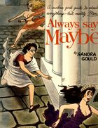Always Say Maybe: A Modern Girl's Guide to Almost Everything - But Mostly Men!