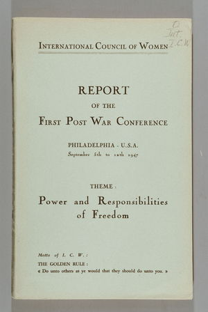 Report of the First Post War Conference Philadelphia, 5-12 September 1947: Theme: Power and Responsibilities of Freedom