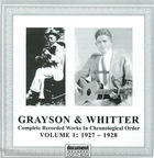 Grayson & Whitter: Complete Recorded Works In Chronological Order, Volume 1