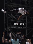 Hervé Koubi: L'Inattendu Sur Tous Les Fronts